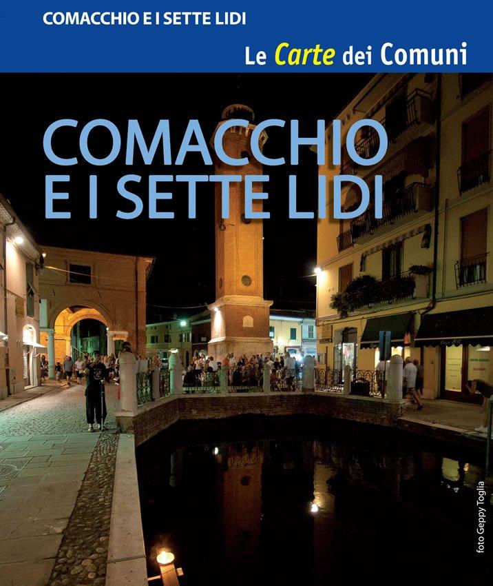 Carte dei Comuni - Comacchio e i sette lidi
