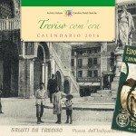 Calendario Storico 2016 Treviso com'era - Cover